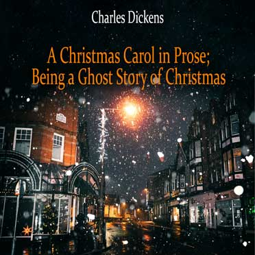 A Christmas Carol in Prose