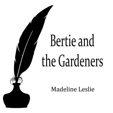 Bertie and the Gardeners