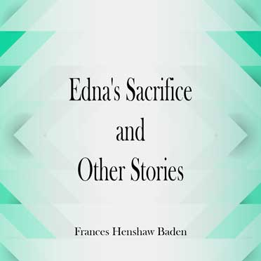 Edna's Sacrifice and Other Stories