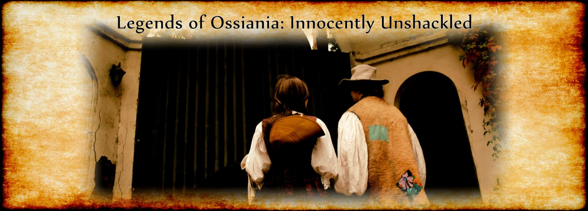 Legends of Ossiania: Innocently Unshackled