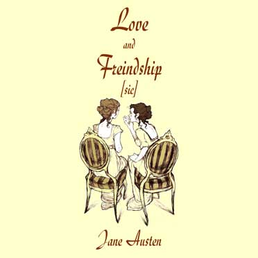 Love and Freindship [sic]