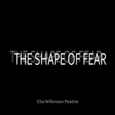 The Shape of Fear