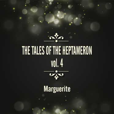 The Tales of the Heptameron, Volume 4